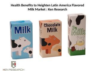 Health Benefits to Heighten Latin America Flavored Milk.pptx