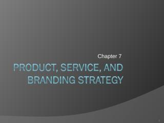 6,7- Ch 07-Product, service, and branding stratgy(97-2003).ppt