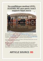 No-confidence motion LIVE- AIADMK MP says party won't support Oppn move.pdf