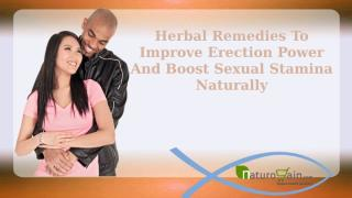 Herbal Remedies To Improve Erection Power And Boost Sexual Stamina Naturally.pptx