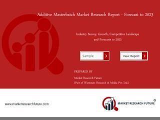 Additive Masterbatch Market.pdf