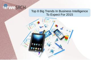 Top 8 Big Trends In Business Intelligence To Expect For 2015.PPT