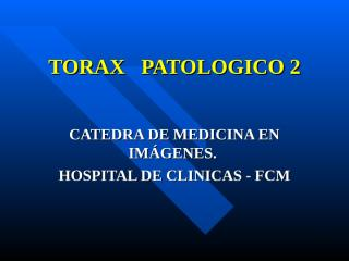 TORAX PATOLOGICO 3..ppt