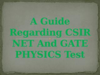 A Guide Regarding CSIR NET and GATE PHYSICS(ppt).pptx