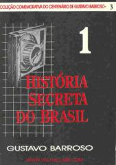 História Secreta do Brasil - I - Gustavo Barroso.pdf
