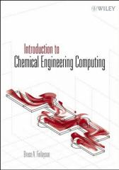 Introduction to Chemical Engineering Computing (B.A. Finlayson, Wiley 2006, 0471740624).pdf
